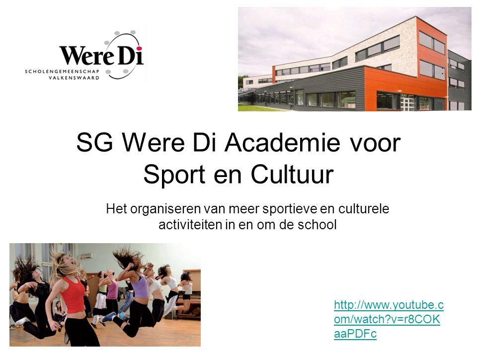 Het organiseren van meer sportieve en culturele activiteiten in en om de school SG Were Di Academie voor Sport en Cultuur : http://www.youtube.c om/watch?v=r8COK aaPDFc