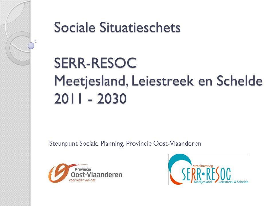 Sociale Situatieschets SERR-RESOC Meetjesland, Leiestreek en Schelde 2011 - 2030 Steunpunt Sociale Planning, Provincie Oost-Vlaanderen