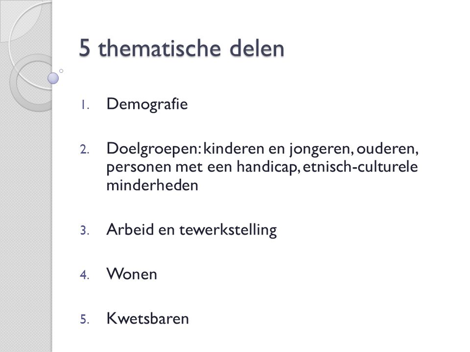 5 thematische delen 1. Demografie 2.