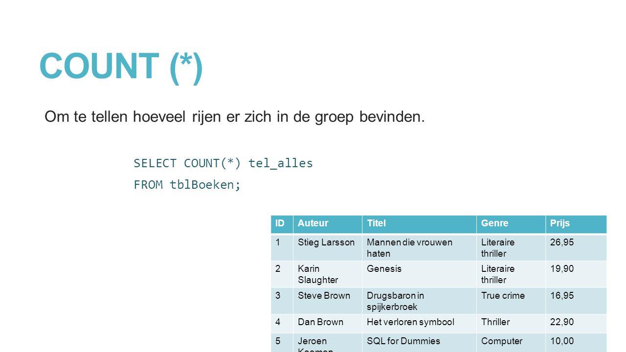 COUNT (*) Om te tellen hoeveel rijen er zich in de groep bevinden.