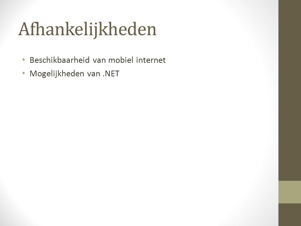Afhankelijkheden Beschikbaarheid van mobiel internet Mogelijkheden van.NET