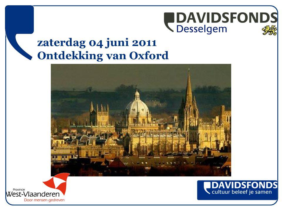 zaterdag 04 juni 2011 Ontdekking van Oxford