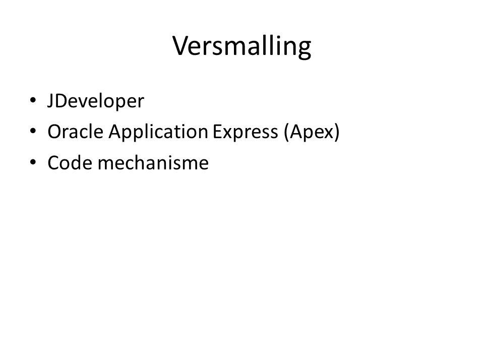 Versmalling JDeveloper Oracle Application Express (Apex) Code mechanisme