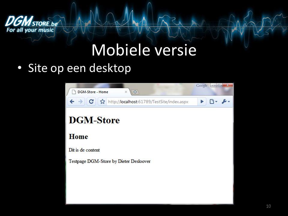 Mobiele versie Site op een desktop 10