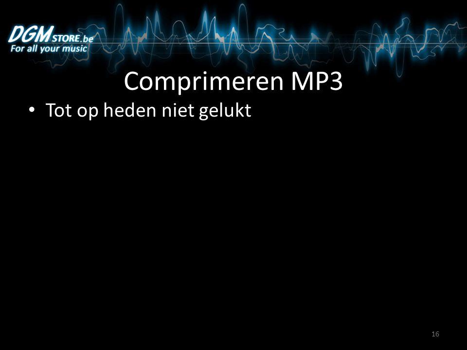 Comprimeren MP3 Tot op heden niet gelukt 16