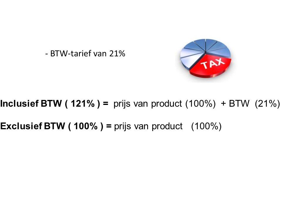 Inclusief BTW ( 121% ) = prijs van product (100%) + BTW (21%) Exclusief BTW ( 100% ) = prijs van product (100%) - BTW-tarief van 21%