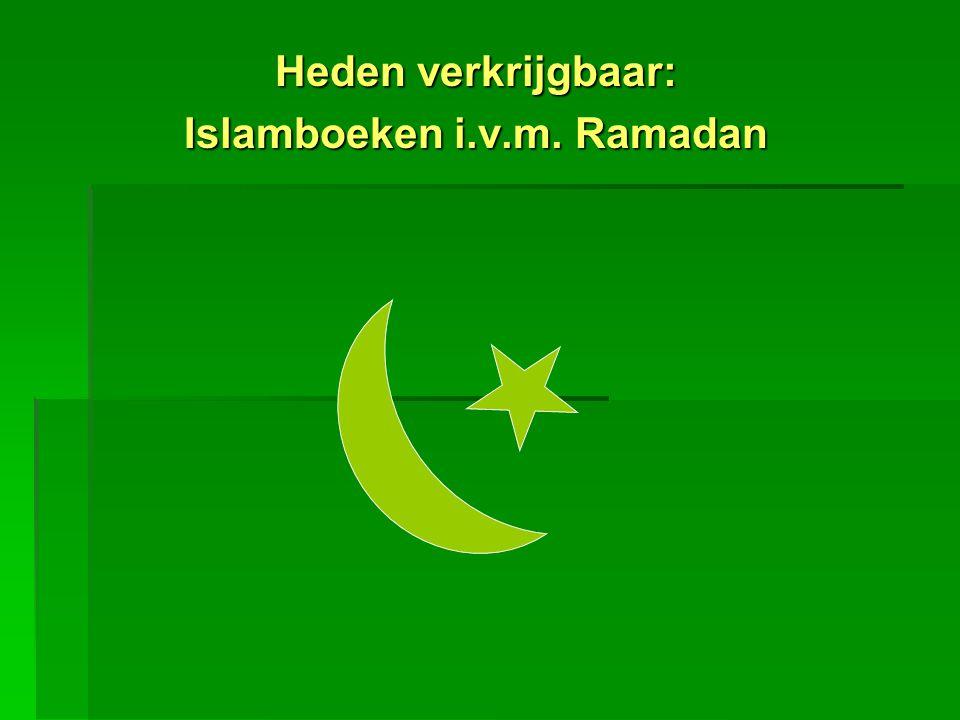 Heden verkrijgbaar: Islamboeken i.v.m. Ramadan