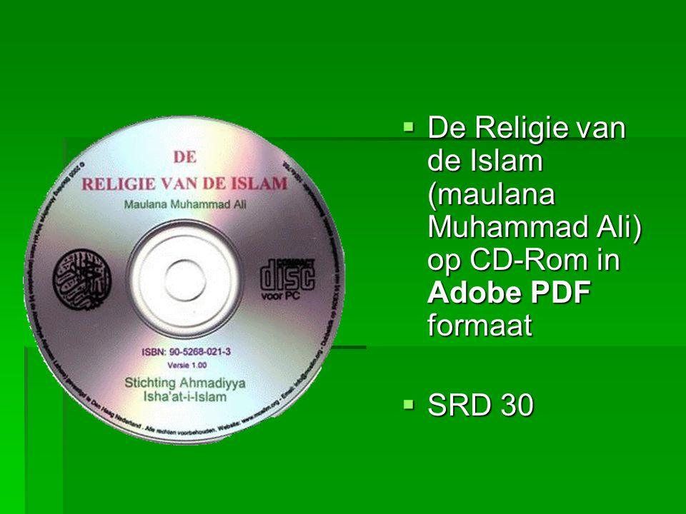  De Religie van de Islam (maulana Muhammad Ali) op CD-Rom in Adobe PDF formaat  SRD 30
