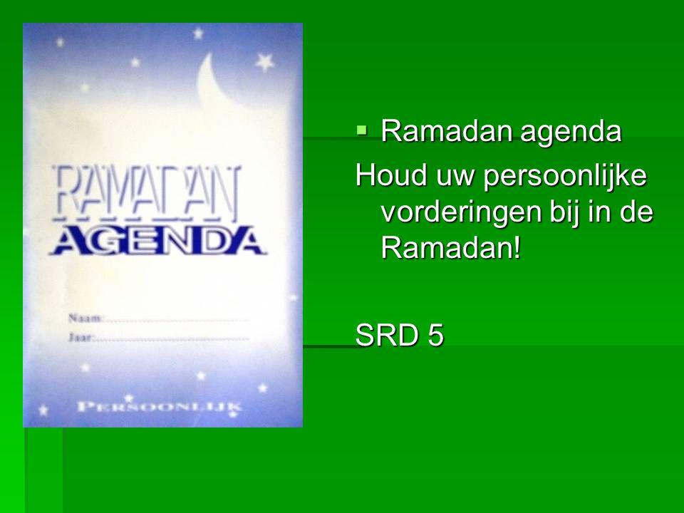  Ramadan agenda Houd uw persoonlijke vorderingen bij in de Ramadan! SRD 5