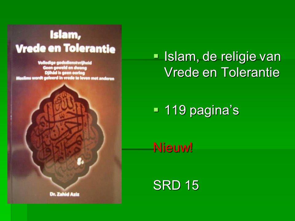  Islam, de religie van Vrede en Tolerantie  119 pagina's Nieuw! SRD 15