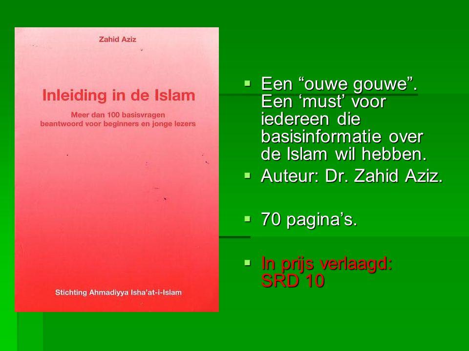 """ Een """"ouwe gouwe"""". Een 'must' voor iedereen die basisinformatie over de Islam wil hebben.  Auteur: Dr. Zahid Aziz.  70 pagina's.  In prijs verlaag"""