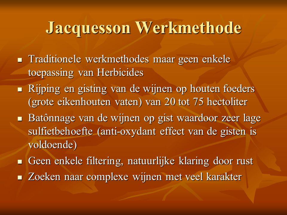 Jacquesson Werkmethode Traditionele werkmethodes maar geen enkele toepassing van Herbicides Traditionele werkmethodes maar geen enkele toepassing van