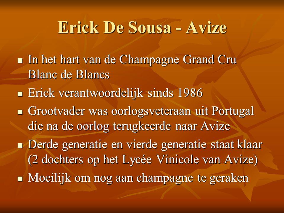 Erick De Sousa - Avize In het hart van de Champagne Grand Cru Blanc de Blancs In het hart van de Champagne Grand Cru Blanc de Blancs Erick verantwoord