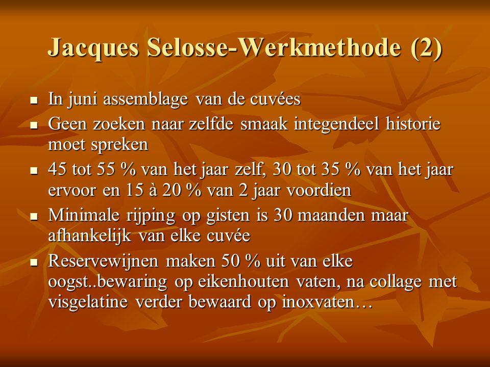 Jacques Selosse-Werkmethode (2) In juni assemblage van de cuvées In juni assemblage van de cuvées Geen zoeken naar zelfde smaak integendeel historie m