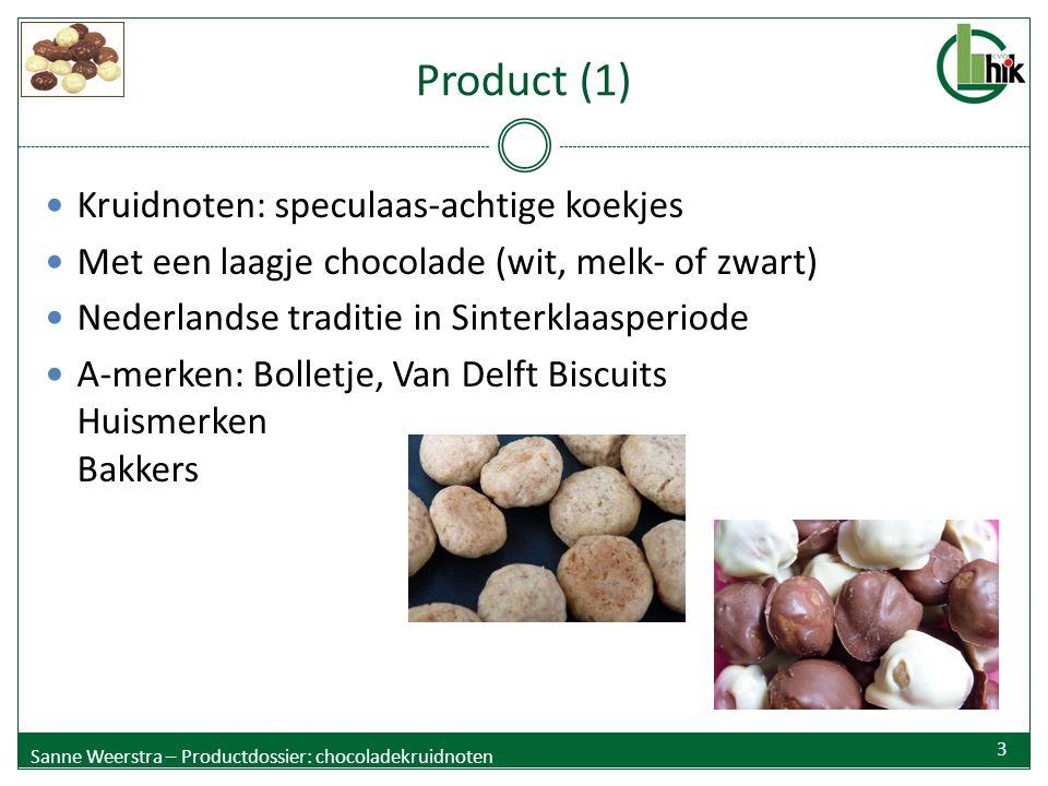 Product (1) Kruidnoten: speculaas-achtige koekjes Met een laagje chocolade (wit, melk- of zwart) Nederlandse traditie in Sinterklaasperiode A-merken: