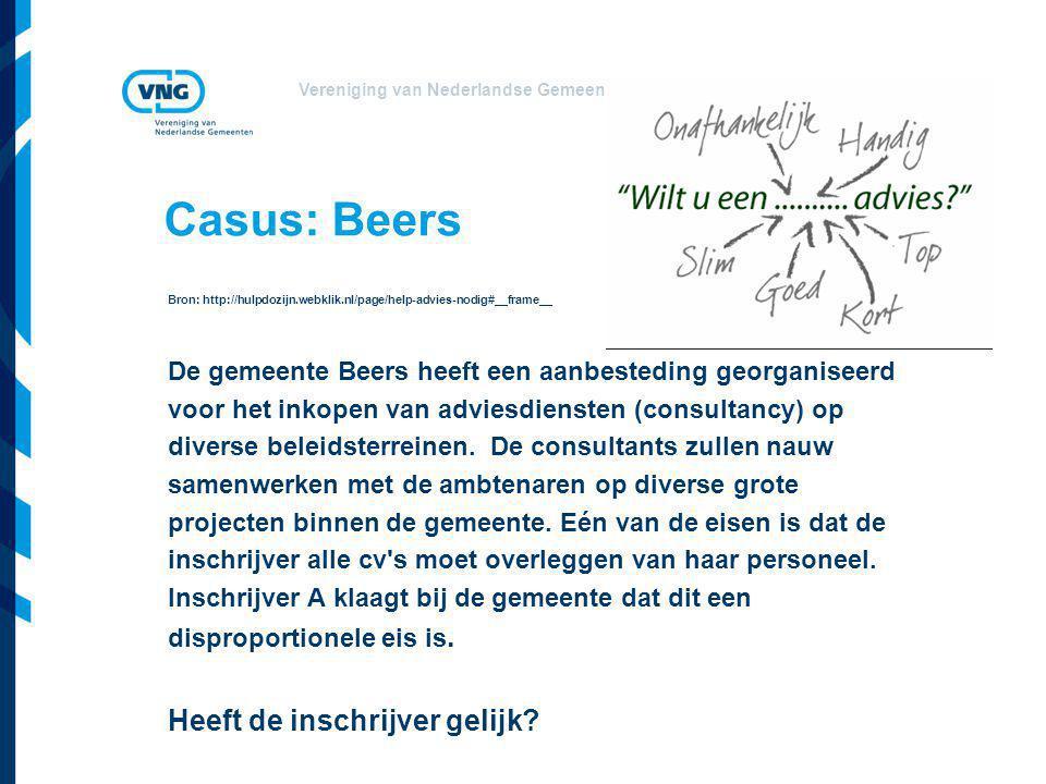 Vereniging van Nederlandse Gemeenten Casus: Beers Bron: http://hulpdozijn.webklik.nl/page/help-advies-nodig#__frame__ De gemeente Beers heeft een aanb