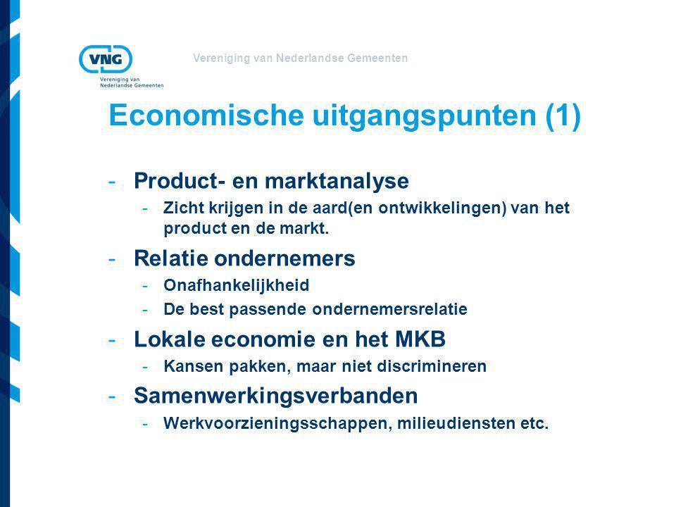 Vereniging van Nederlandse Gemeenten Economische uitgangspunten (1) -Product- en marktanalyse -Zicht krijgen in de aard(en ontwikkelingen) van het pro