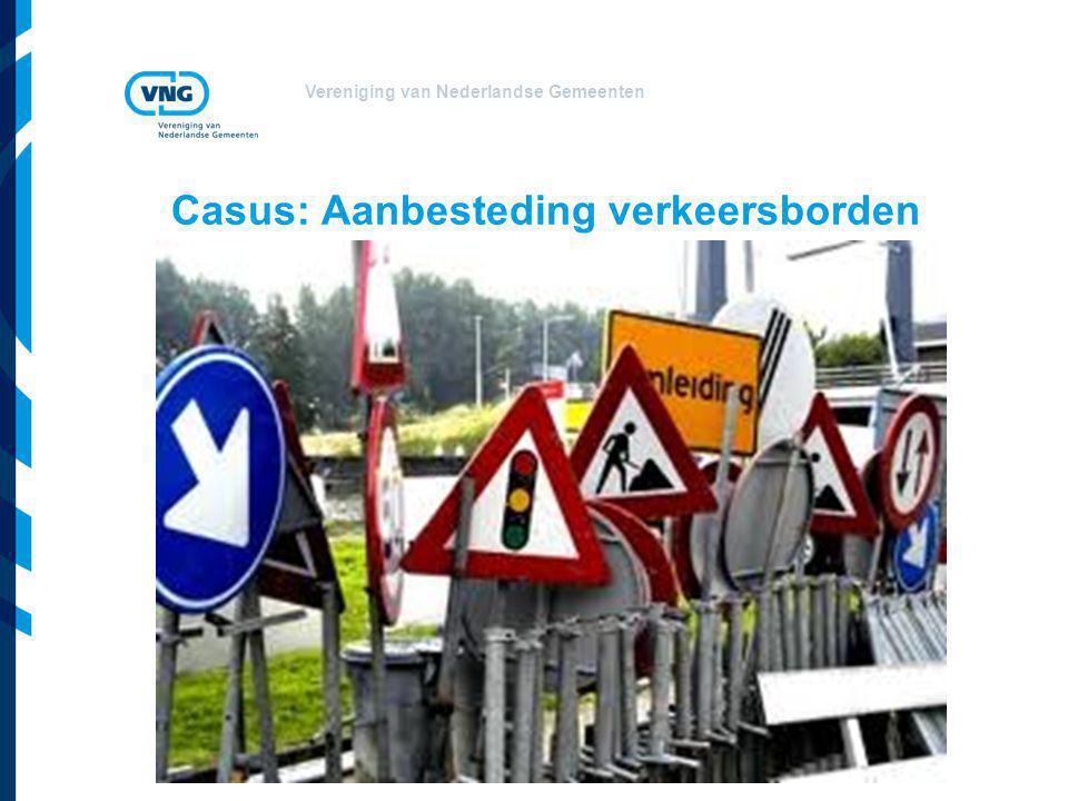 Vereniging van Nederlandse Gemeenten Casus: Aanbesteding verkeersborden