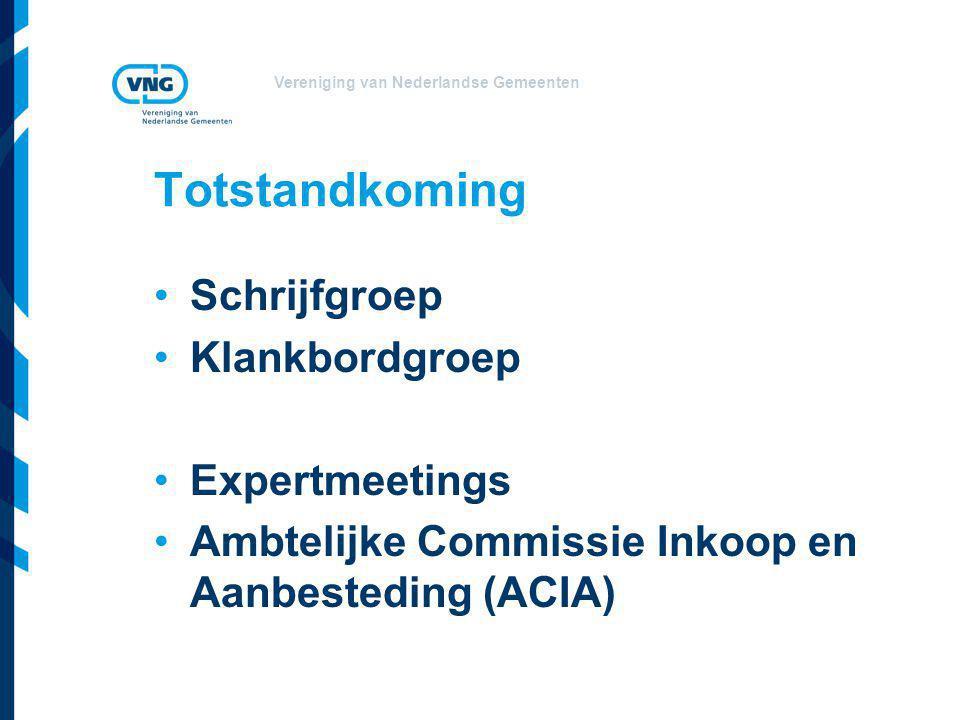 Vereniging van Nederlandse Gemeenten Totstandkoming Schrijfgroep Klankbordgroep Expertmeetings Ambtelijke Commissie Inkoop en Aanbesteding (ACIA)