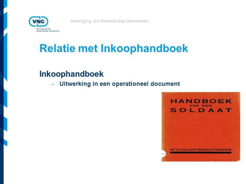 Vereniging van Nederlandse Gemeenten Relatie met Inkoophandboek Inkoophandboek -Uitwerking in een operationeel document