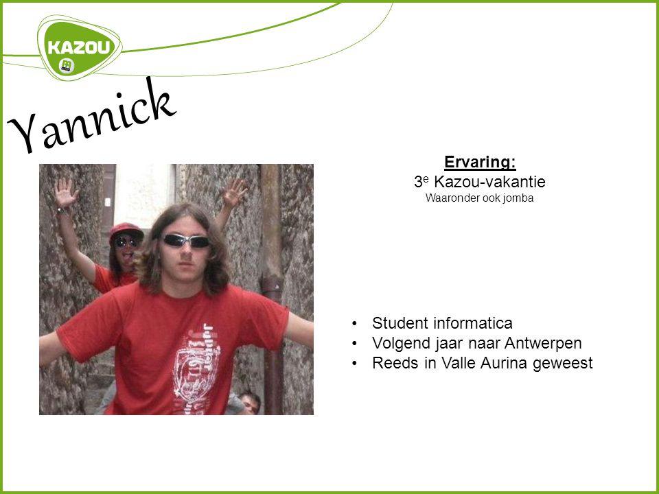 Ervaring: 3 e Kazou-vakantie Waaronder ook jomba Student informatica Volgend jaar naar Antwerpen Reeds in Valle Aurina geweest Yannick