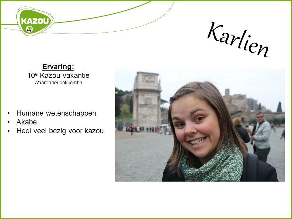 Karlien Ervaring: 10 e Kazou-vakantie Waaronder ook jomba Humane wetenschappen Akabe Heel veel bezig voor kazou