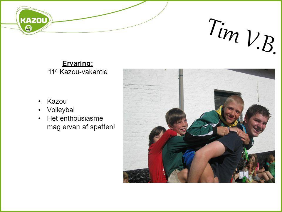 Tim V.B. Ervaring: 11 e Kazou-vakantie Kazou Volleybal Het enthousiasme mag ervan af spatten!