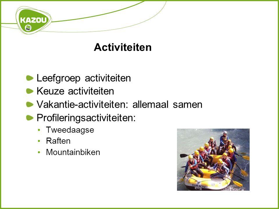 Activiteiten Leefgroep activiteiten Keuze activiteiten Vakantie-activiteiten: allemaal samen Profileringsactiviteiten: Tweedaagse Raften Mountainbiken
