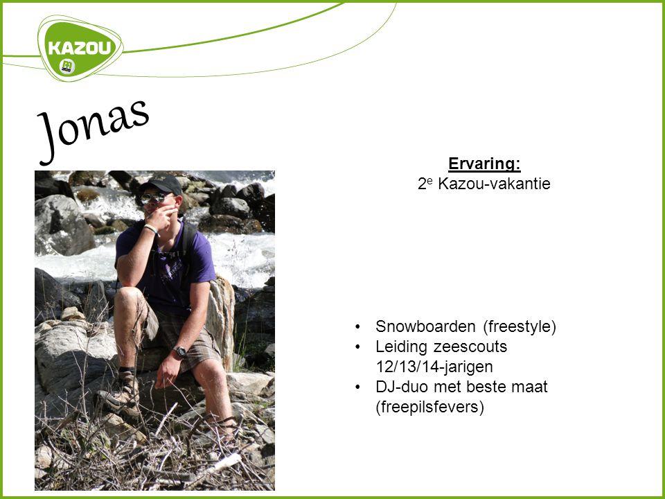 Jonas Ervaring: 2 e Kazou-vakantie Snowboarden (freestyle) Leiding zeescouts 12/13/14-jarigen DJ-duo met beste maat (freepilsfevers)