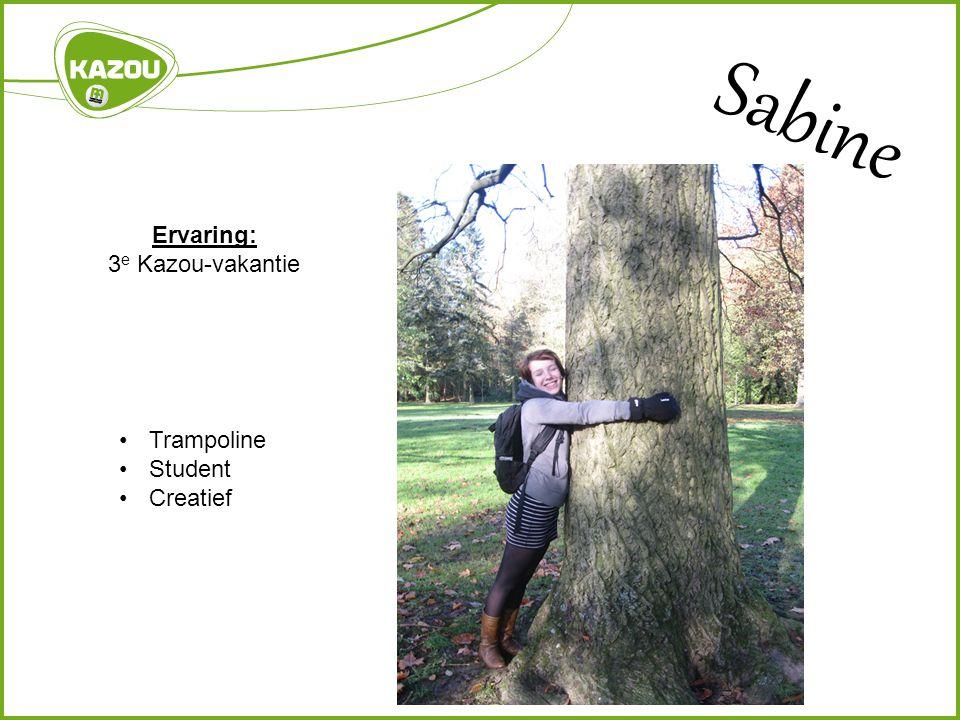 Sabine Ervaring: 3 e Kazou-vakantie Trampoline Student Creatief