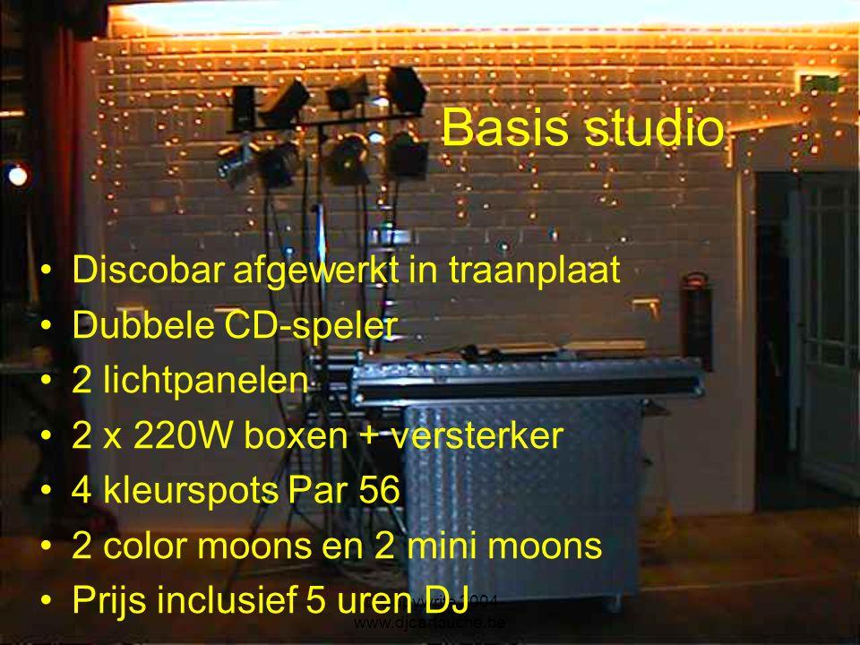 © Copywrite 2004 www.djcartouche.be Promo studio = Basis studio + Double Derby 2 techno's Stroboscoop Groot statief met hangkader Inclusief DJ ongeacht het aantal uren