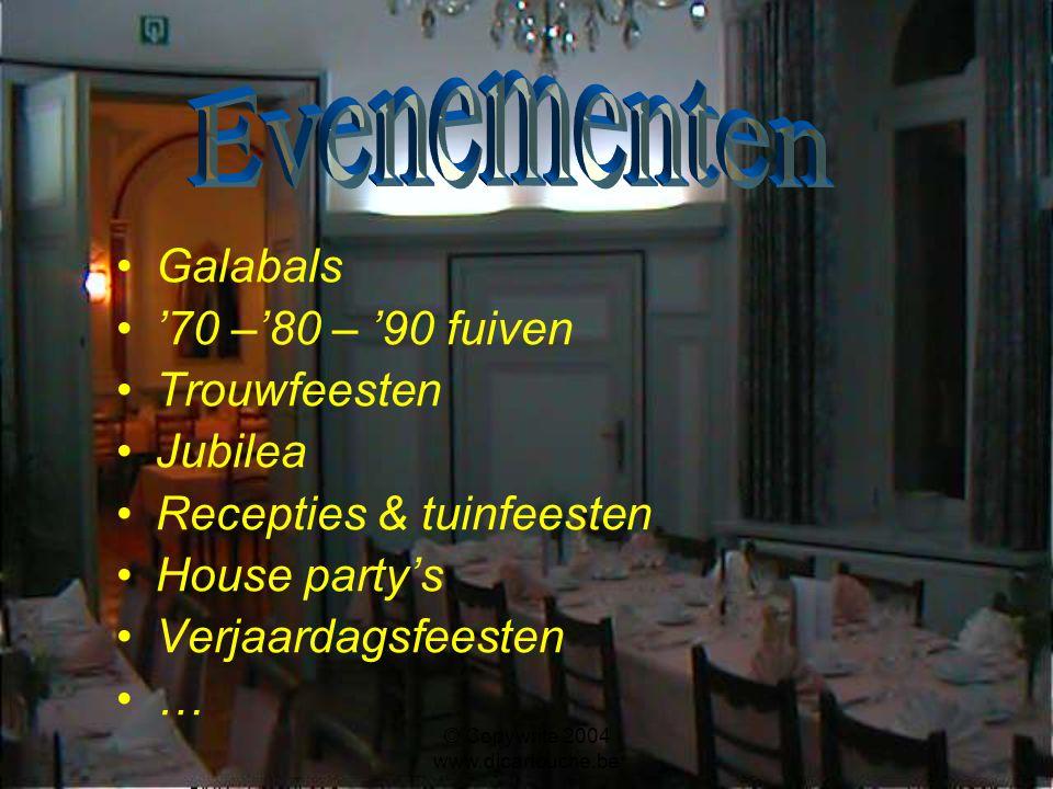 © Copywrite 2004 www.djcartouche.be Galabals '70 –'80 – '90 fuiven Trouwfeesten Jubilea Recepties & tuinfeesten House party's Verjaardagsfeesten …