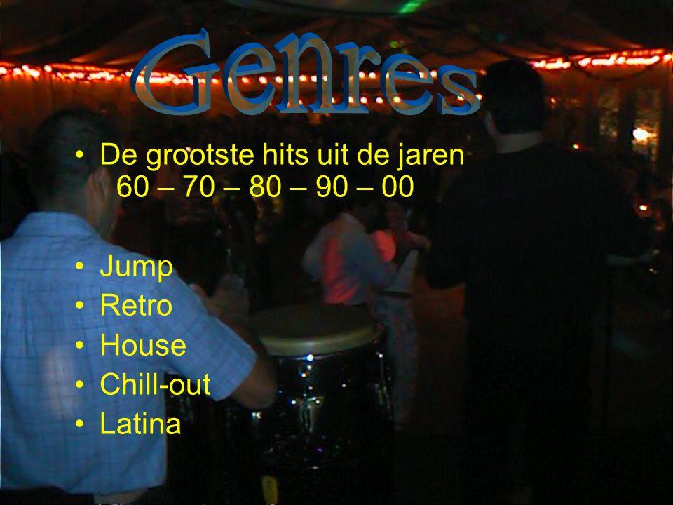© Copywrite 2004 www.djcartouche.be De grootste hits uit de jaren 60 – 70 – 80 – 90 – 00 Jump Retro House Chill-out Latina