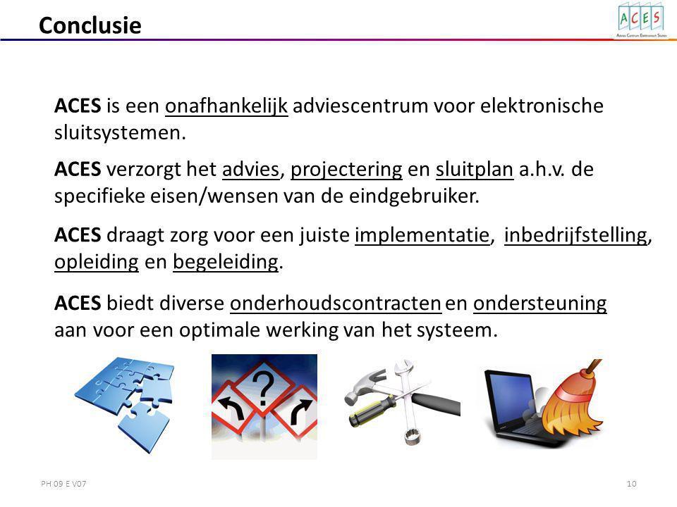 PH 09 E V0710 Conclusie ACES is een onafhankelijk adviescentrum voor elektronische sluitsystemen.