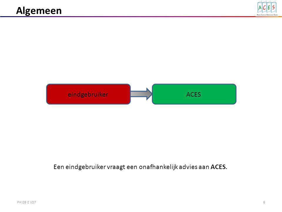PH 09 E V076 Algemeen Een eindgebruiker vraagt een onafhankelijk advies aan ACES. eindgebruikerACES