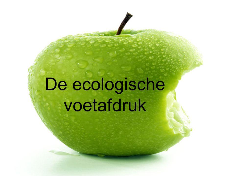 Definitie DDe ecologische voetafdruk = de oppervlakte aarde die nodig is om te voorzien in de levensstijl van een persoon, stad of land