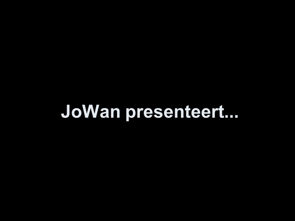 JoWan presenteert...