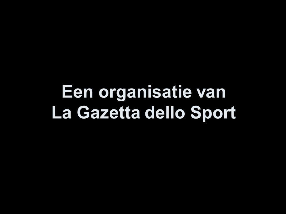 Een organisatie van La Gazetta dello Sport
