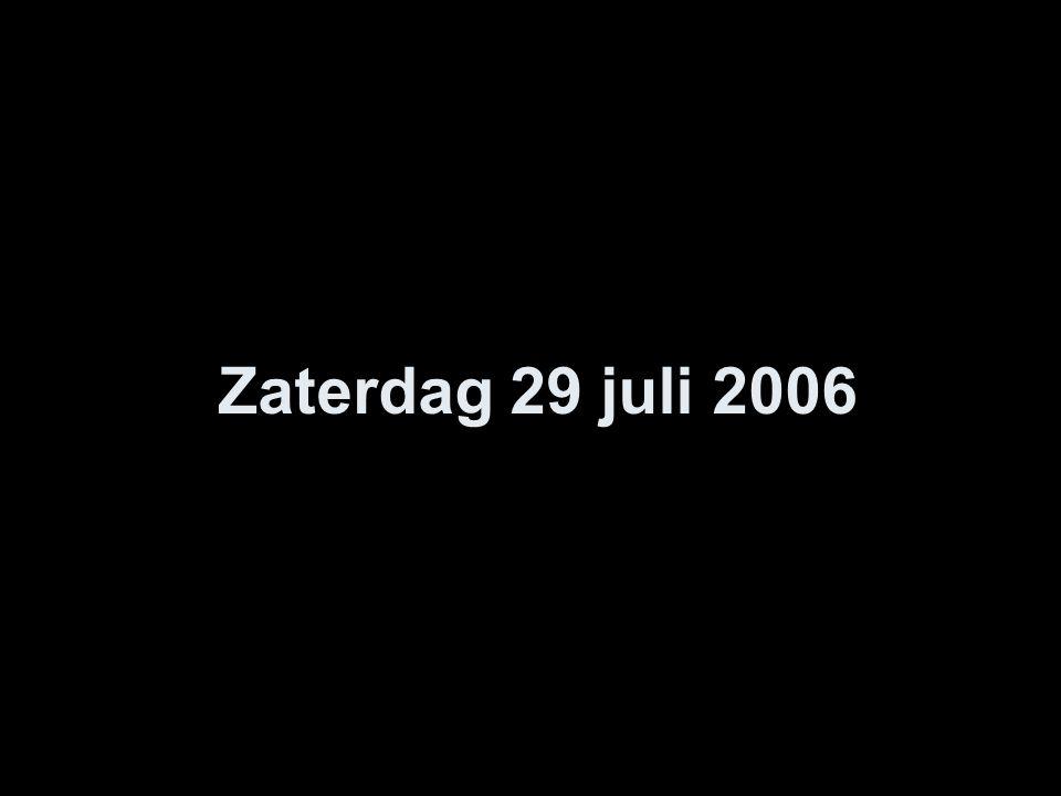 Zaterdag 29 juli 2006