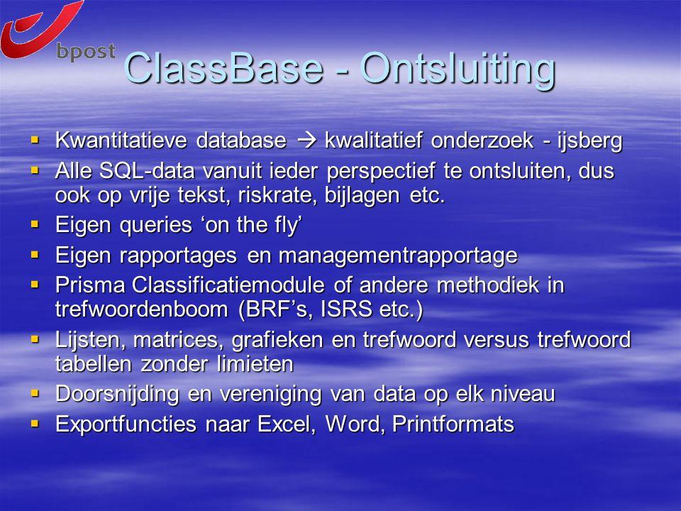 ClassBase - Ontsluiting  Kwantitatieve database  kwalitatief onderzoek - ijsberg  Alle SQL-data vanuit ieder perspectief te ontsluiten, dus ook op vrije tekst, riskrate, bijlagen etc.