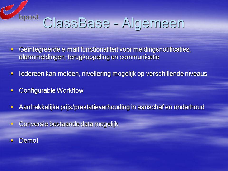 ClassBase - Algemeen  Geïntegreerde e-mail functionaliteit voor meldingsnotificaties, alarmmeldingen, terugkoppeling en communicatie  Iedereen kan m