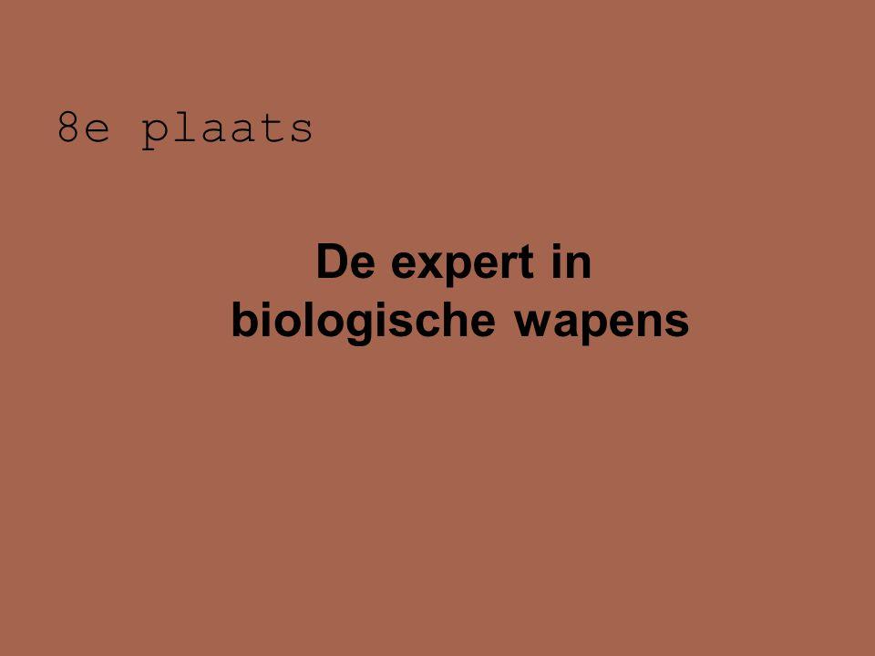 8e plaats De expert in biologische wapens