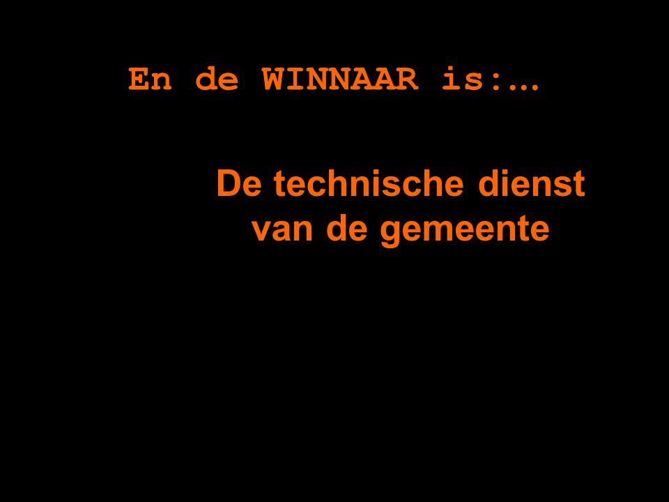 En de WINNAAR is: … De technische dienst van de gemeente