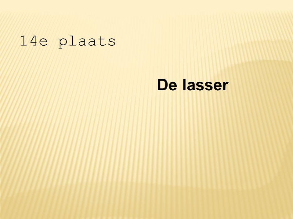 14e plaats De lasser