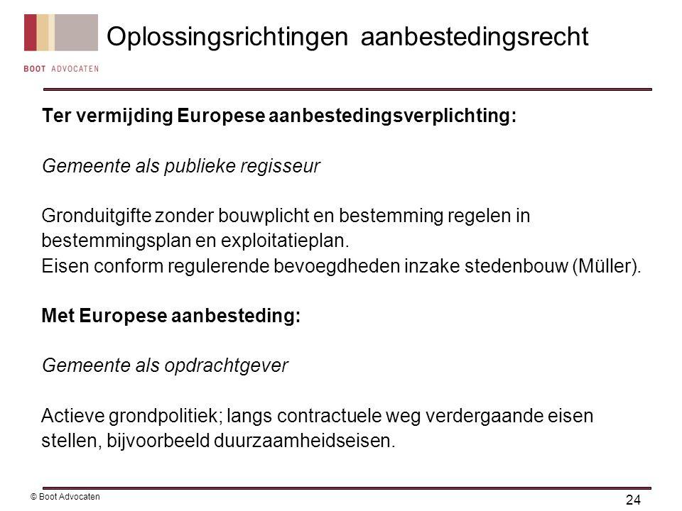Ter vermijding Europese aanbestedingsverplichting: Gemeente als publieke regisseur Gronduitgifte zonder bouwplicht en bestemming regelen in bestemmingsplan en exploitatieplan.