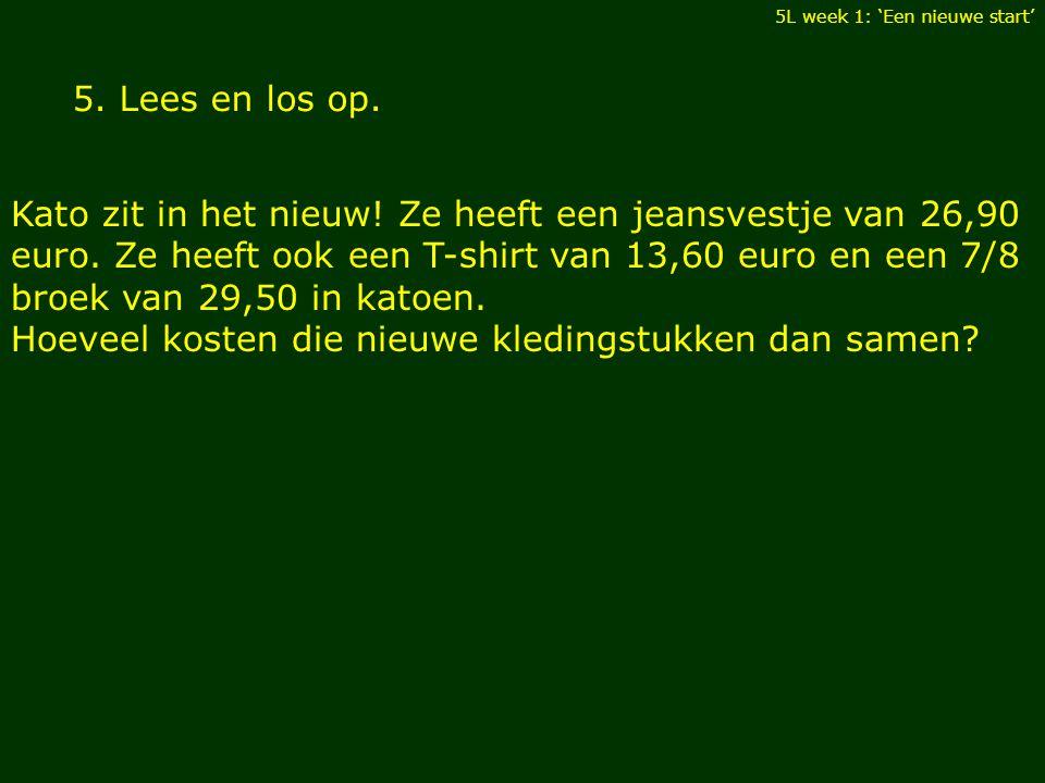 5.Lees en los op. Kato zit in het nieuw. Ze heeft een jeansvestje van 26,90 euro.