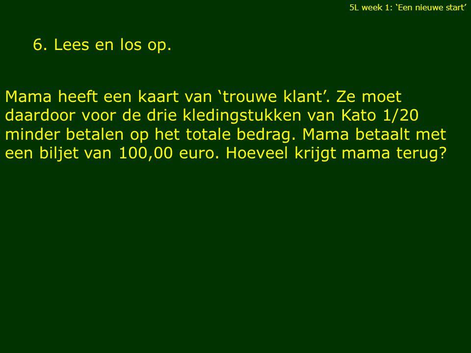Hoeveel krijgt mama terug?V.mama geeft 100,00 euro / totaal : 70,00 euro / 1/20 korting G.