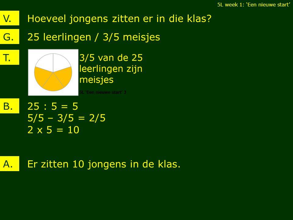 4.Lees en los op. Noteer de antwoorden op 2 manieren.