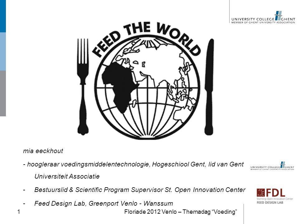 Ketenbrede innovatie partnership –Land- en tuinbouw, food en feed –Plant en dier –Wetenschap / research en industrie Samenbrengen in een onderzoeksomgeving waar nieuwe technologieën kunnen ontwikkeld en gevolgd worden Floriade 2012 Venlo – Themadag Voeding 22