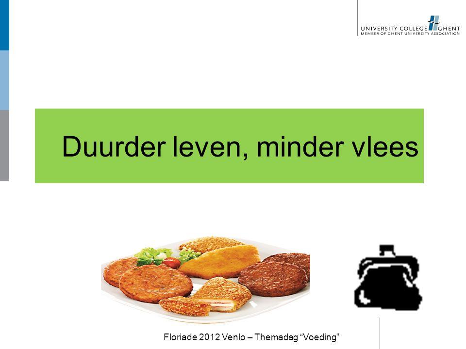 """Duurder leven, minder vlees Floriade 2012 Venlo – Themadag """"Voeding"""""""